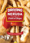 Driving with Neruda to the Fish 'n' Chips