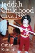 Jeddah Childhood Circa 1994