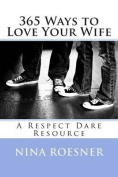 365 Ways to Love Your Wife