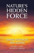 Nature's Hidden Force