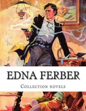 Edna Ferber, Collection Novels
