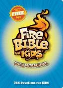 Fire Bible for Kids Devotional
