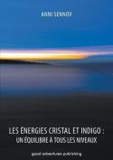 Les Energies Cristal Et Indigo [FRE]