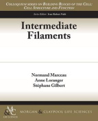 Intermediate Filaments (Colloquium Series on Building Blocks of the Cell