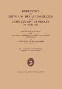 Dokumente Zur Erfindung Des Augenspiegels Durch Hermann Von Helmholtz Im Jahre 1850 [GER]