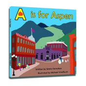 A is for Aspen (Alphabet Cities) [Board book]