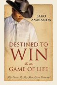 Destined to Win in the Game of Life