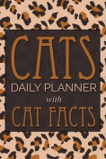 Cats Daily Planner; With Cat Facts