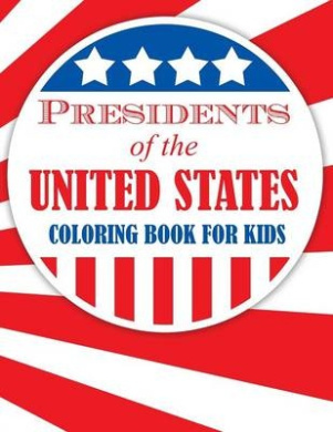 Presidents of the United States (Coloring Book for Kids)