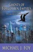 Ghosts of Forgotten Empires, Vol II