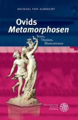 Ovids 'Metamorphosen': Texte, Themen, Illustrationen (Heidelberger Studienhefte Zur Altertumswissenschaft)