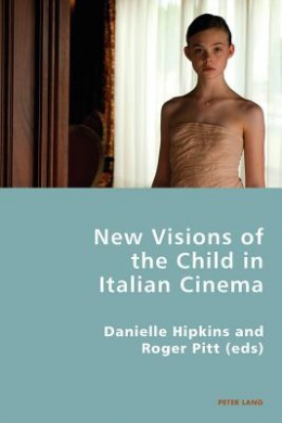 New Visions of the Child in Italian Cinema (Italian Modernities)