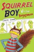 Squirrel Boy vs. the Bogeyman