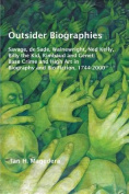 Outsider Biographies: Savage, de Sade, Wainewright, Ned Kelly, Billy the Kid, Rimbaud and Genet