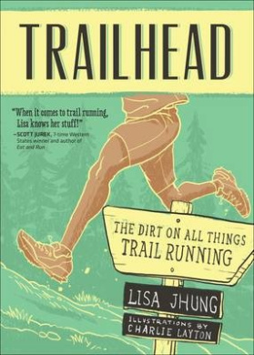 Trailhead: The Dirt on All Things Trail Running