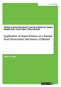 Application of Grape Pomace as a Natural Food Preservative and Source of Biofuel