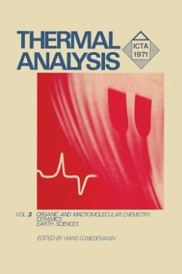 Thermal Analysis: Vvolume 3: Organic and Macromolecular Chemistry, Ceramics, Earth Science