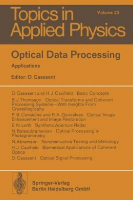 Optical Data Processing: Applications (Topics in Applied Physics)