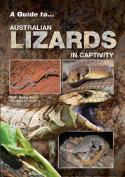 A Guide to Australian Lizards in Captivity