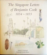Singapore Letters of Benjamin Cook 1854 - 1855