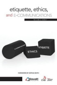 Etiquette, Ethics, and E-Communicatiions