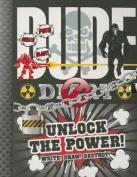 Dude Diary: Unlock the Power!