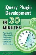 Jquery Plugin Development in 30 Minutes