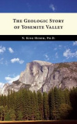 The Geologic Story of Yosemite Valley