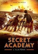 La Isla Fenix (Secret Academy) [Spanish]
