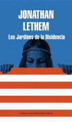 Los Jardines de la Disidencia = Dissident Gardens [Spanish]