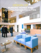 Design of Nursing Home and Rehabilitation Facilities