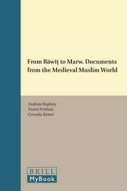 From Bawit to Marw. Documents from the Medieval Muslim World (Islamic History and Civilization)