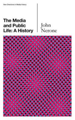 The Media and Public Life: A History (New Directions in Media History)