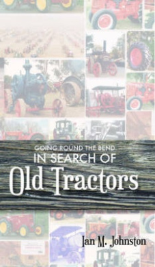 Going Round the Bend in Search of Old Tractors