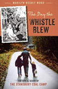 The Day the Whistle Blew
