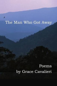 The Man Who Got Away: Poems