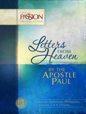 Letters from Heaven: By the Apostle Paul-OE: Passion Translation