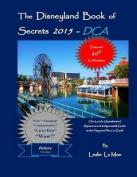 The Disneyland Book of Secrets 2015 - Dca