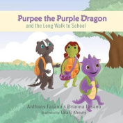 Purpee the Purple Dragon and the Long Walk to School