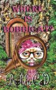 Where Is Bobbicat