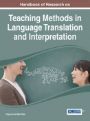 Handbook of Research on Teaching Methods in Language Translation and Interpretation