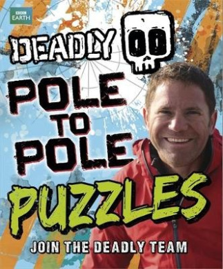 Deadly Pole to Pole Puzzles (Steve Backshall's Deadly Series)