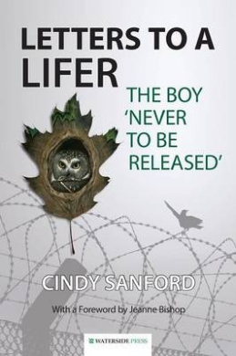 Letters to a Lifer: The Boy 'Never to Be Released'