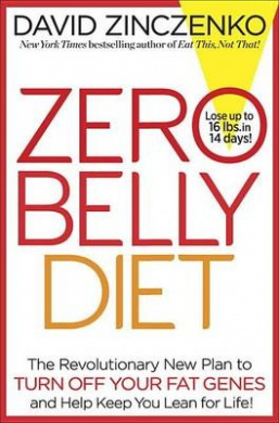 Zero Belly: The Revolutionary New Plan to Turn off Your Fat Genes and Keep You Lean for Life!