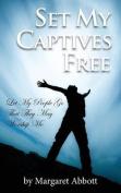 Set My Captives Free