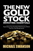 The New Gold Stock Investing Essentials