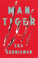 Man Tiger: A Novel