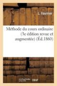 Methode Du Cours Ordinaire (3e Edition Revue Et Augmentee)  [FRE]