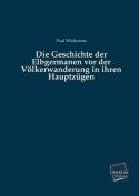 Die Geschichte Der Elbgermanen VOR Der Volkerwanderung in Ihren Hauptzugen