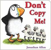 Don't Copy Me! [Board Book]